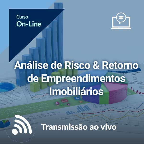 Análise de Risco & Retorno de Empreendimentos Imobiliários (On-Line)