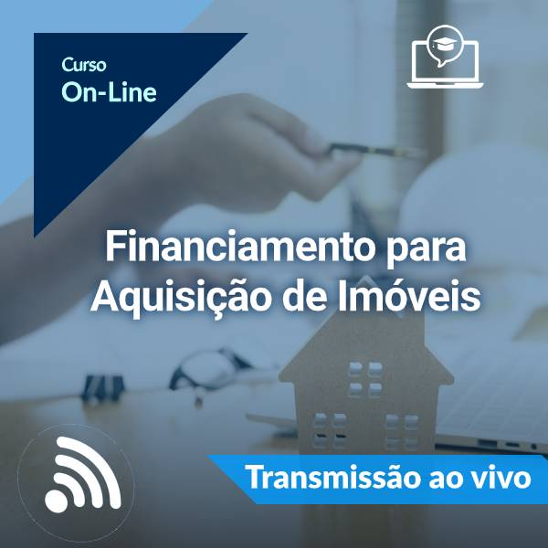Financiamento para Aquisição de Imóveis(On-Line)