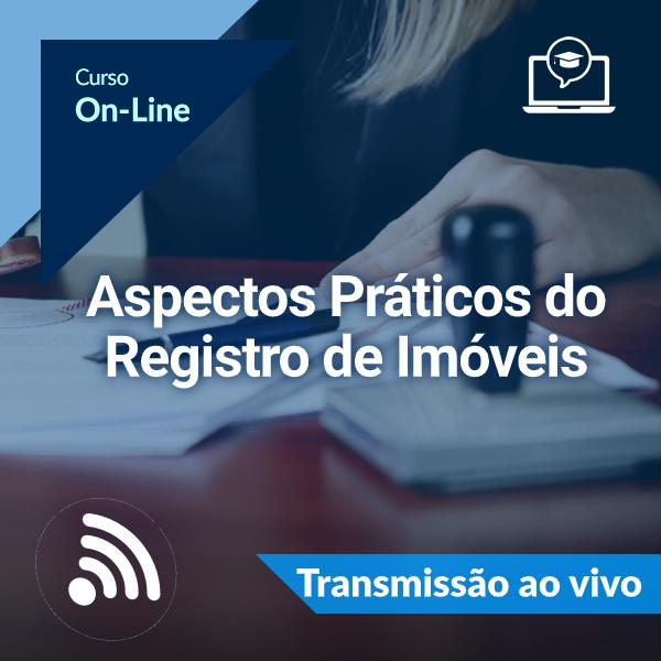 Aspectos Práticos do Registro de Imóveis(On-Line)